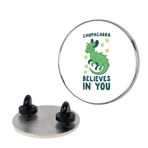 Chupacabra Believes In You pin