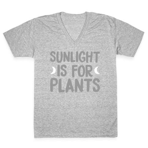 Sunlight Is For Plants V-Neck Tee Shirt