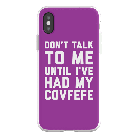 Don't Talk To Me Until I've Had My Covfefe Phone Flexi-Case