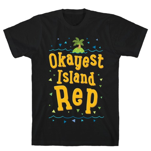 Okayest Island Rep T-Shirt