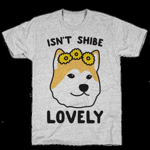 Isn't Shibe Lovely? Shiba Ibu Mens T-Shirt