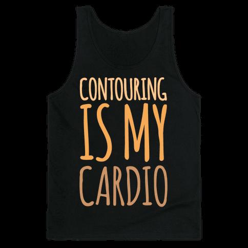 Contouring Is My Cardio White Print Tank Top