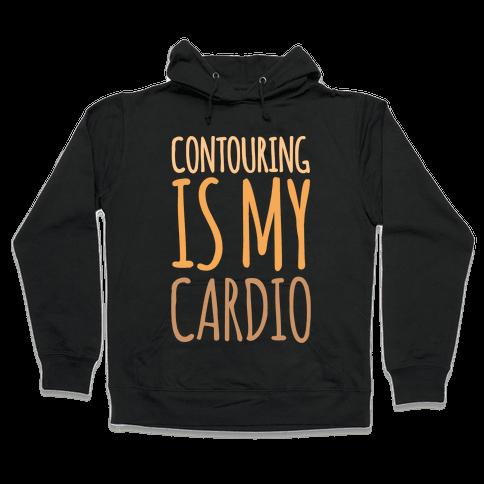 Contouring Is My Cardio White Print Hooded Sweatshirt