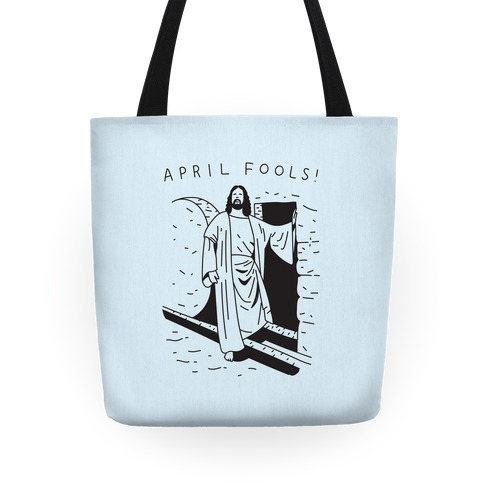 April Fools Jesus Tote