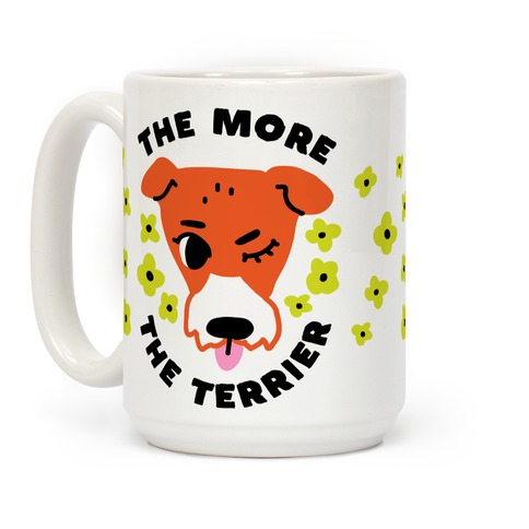 The More the Terrier Coffee Mug