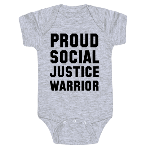 Proud Social Justice Warrior Baby Onesy