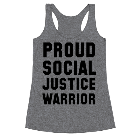 Proud Social Justice Warrior Racerback Tank Top