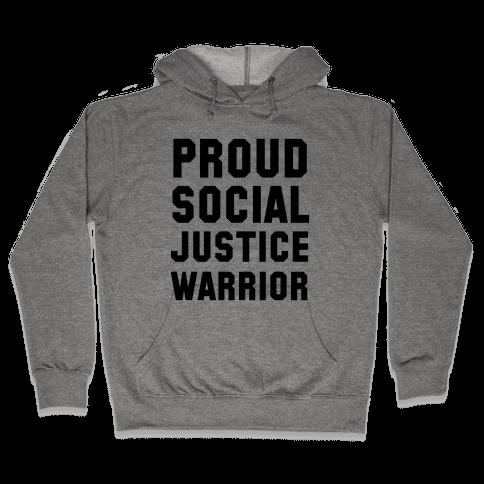 Proud Social Justice Warrior Hooded Sweatshirt
