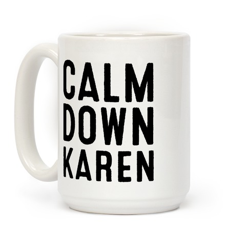 Calm Down Karen Coffee Mug