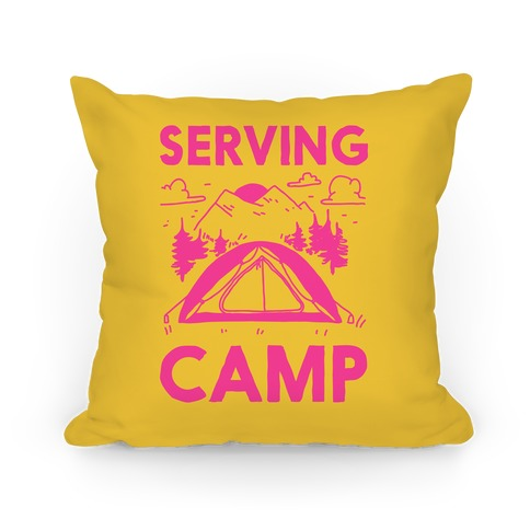 Serving CAMP Pillow
