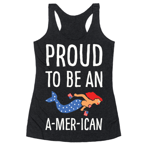 Proud To Be An A-MER-ican Racerback Tank Top