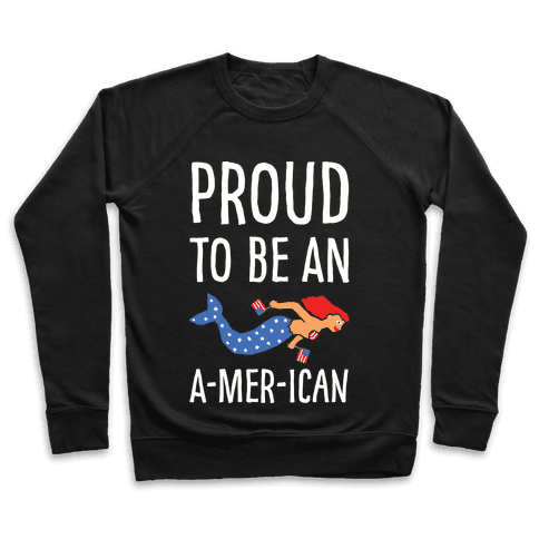 Proud To Be An A-MER-ican Pullover