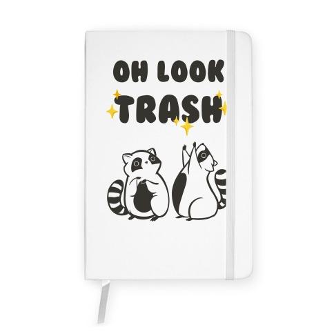 Oh Look Trash Notebook