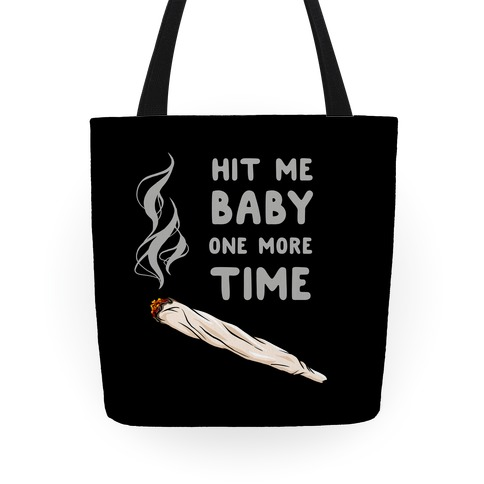 Hit Me Baby One More Time Tote