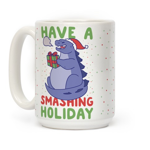 Have a Smashing Holiday - Godzilla Coffee Mug