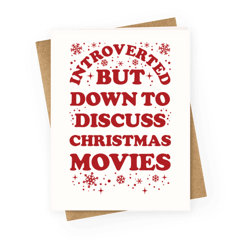 Introverted But Down to Discuss Christmas Movies Greeting Card