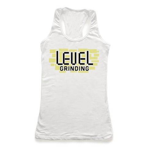 Level Grinding  Racerback Tank Top