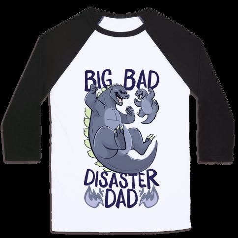 Big Bad Disaster Dad Godzilla Baseball Tee