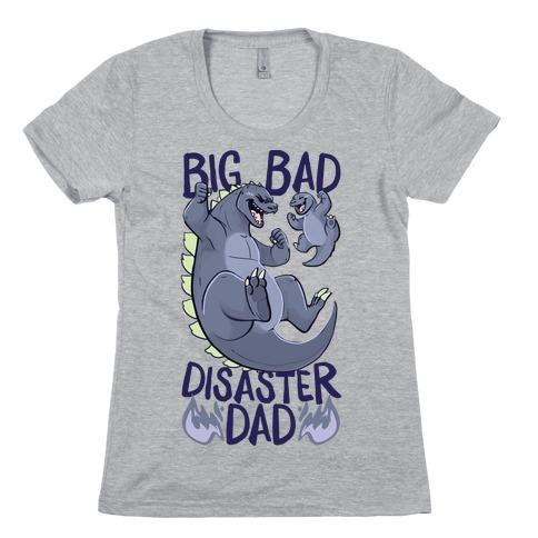Big Bad Disaster Dad Godzilla Womens T-Shirt