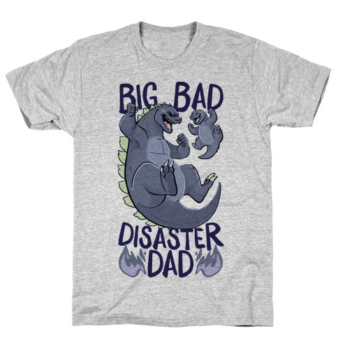 Big Bad Disaster Dad Godzilla T-Shirt