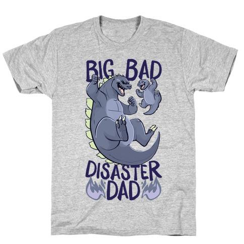 Big Bad Disaster Dad Godzilla T-Shirt