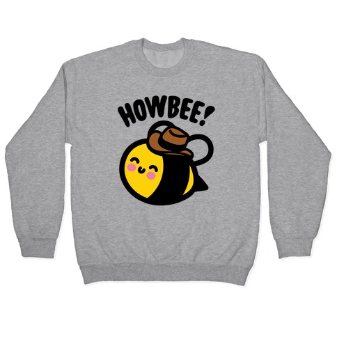 Howbee Howdy Bumble Bee Country Parody Pullover