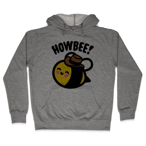Howbee Howdy Bumble Bee Country Parody Hooded Sweatshirt