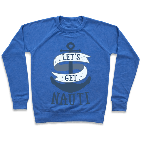 Let's Get Nauti Pullover
