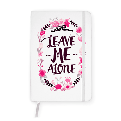 Leave Me Alone Notebook