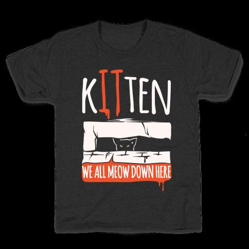 Kitten We All Meow Down Here Parody White Print Kids T-Shirt
