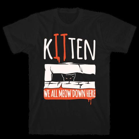 Kitten We All Meow Down Here Parody White Print Mens T-Shirt