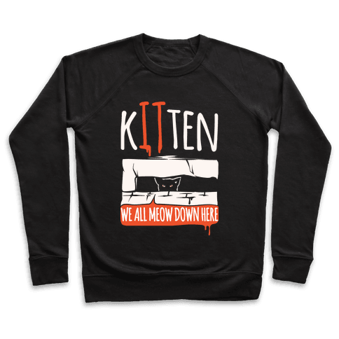 Kitten We All Meow Down Here Parody White Print Pullover