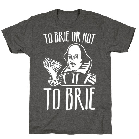 To Brie or Not To Brie White Print T-Shirt