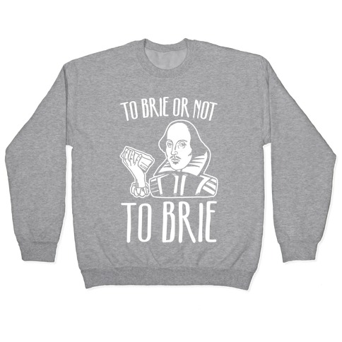 To Brie or Not To Brie White Print Pullover