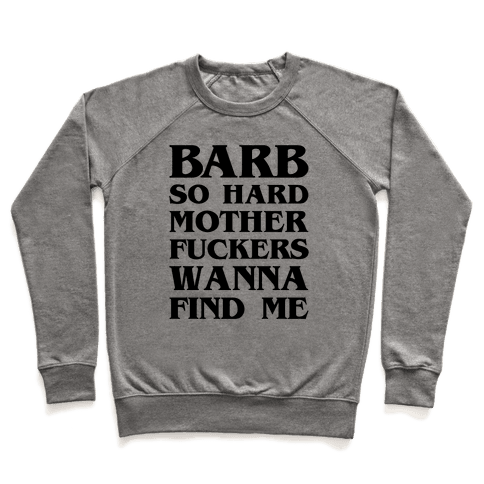 Barb So Hard Parody Pullover