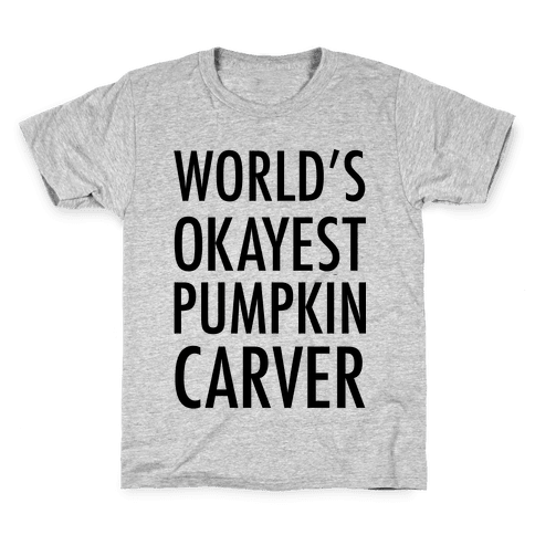 World's Okayest Pumpkin Carver Kids T-Shirt