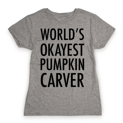 World's Okayest Pumpkin Carver Womens T-Shirt