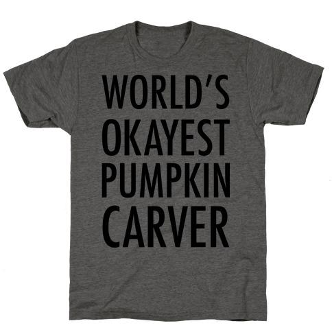 World's Okayest Pumpkin Carver T-Shirt