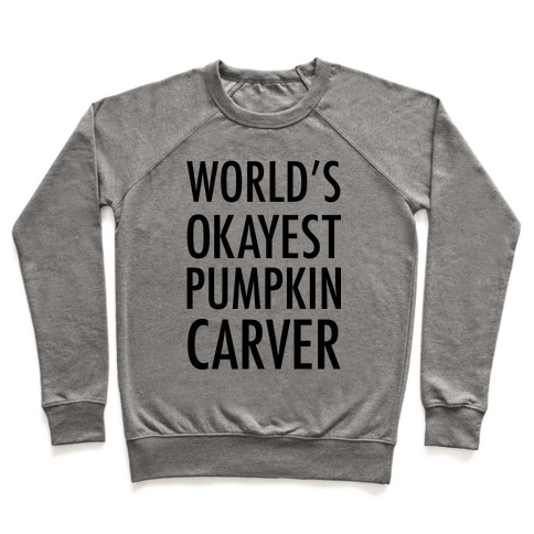 World's Okayest Pumpkin Carver Pullover