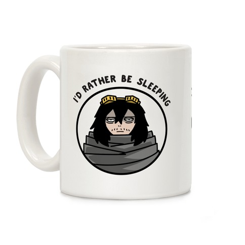 I'd Rather Be Sleeping - Eraserhead (Shota Aizawa) Coffee Mug