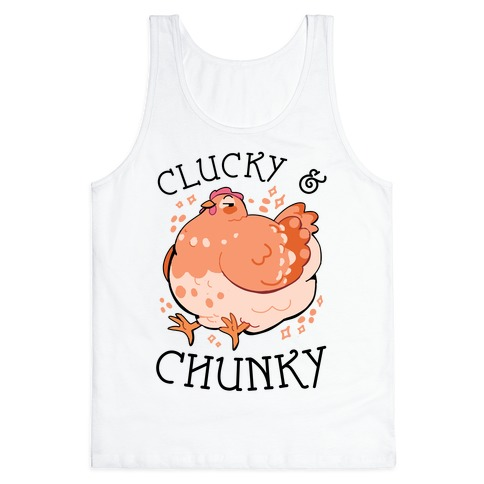 Clucky And Chunky Tank Top