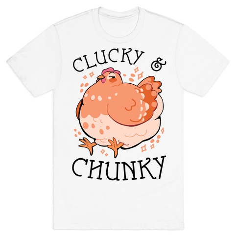 Clucky And Chunky T-Shirt