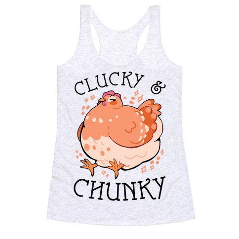 Clucky And Chunky Racerback Tank Top