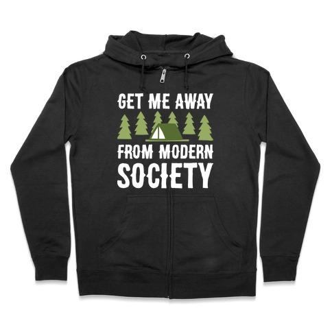 Get Me Away From Modern Society Zip Hoodie