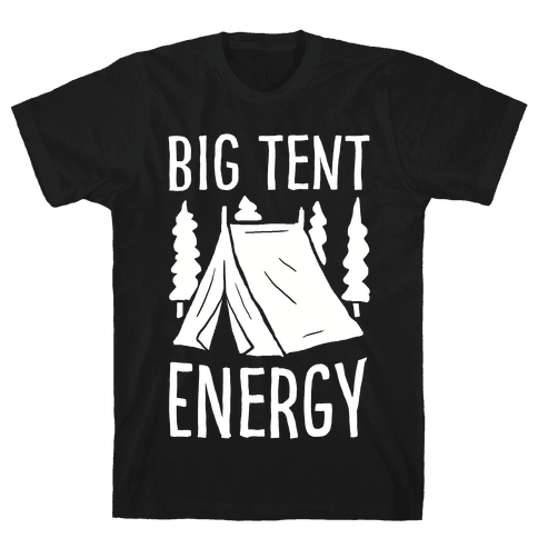 Big Tent Energy Mens T-Shirt