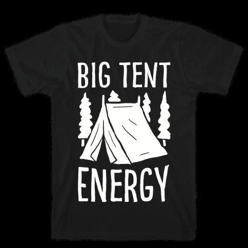 Big Tent Energy Mens T-Shirt