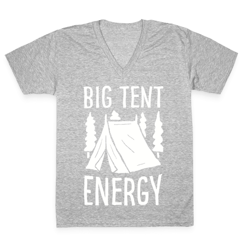Big Tent Energy V-Neck Tee Shirt