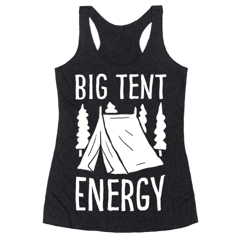Big Tent Energy Racerback Tank Top