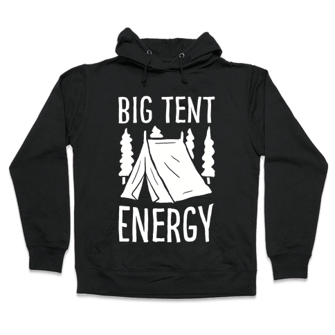Big Tent Energy Hooded Sweatshirt