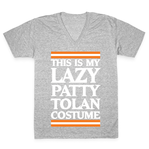 This Is My Lazy Patty Tolan Costume V-Neck Tee Shirt